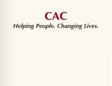 CAC helps people help themselves by promoting self-sufficiency and independent living through intervention, education, and empowerment.